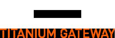 Titanium Gateway